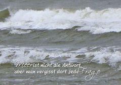 Meer ist nicht die Antwort...