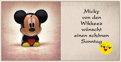 Micky wünscht einen schönen Sonntag...