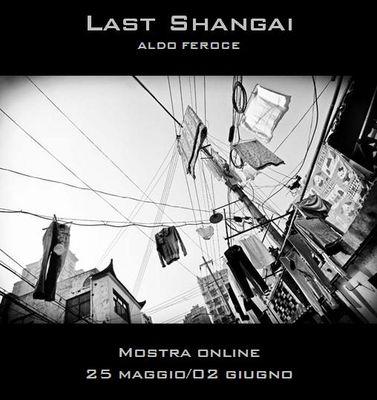 "Mostra online di Aldo Feroce: ""Last Shangai"
