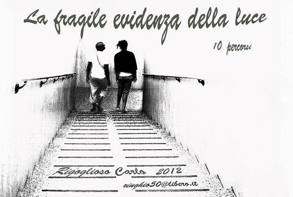 """Mostra online di Carlo Rigoglioso """"La fragile evidenza della luce"""""""
