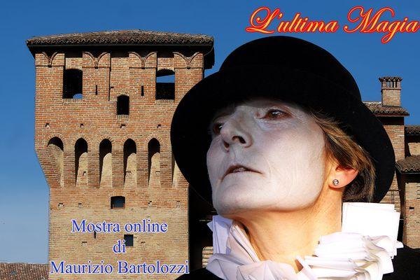 """Mostra online di Maurizio Bartolozzi - """"L'ultima Magia"""""""