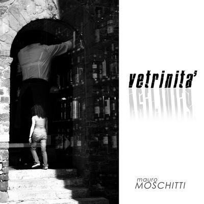 """Mostra online di Mauro Moschitti """"vETRINITÀ"""""""