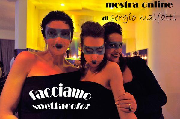 """Mostra online di Sergio Malfatti: """"Facciamo Spettacolo!"""""""