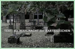 NACHT der lebendigen KARTEILEICHEN zur BUTA WAHL13 TEXT