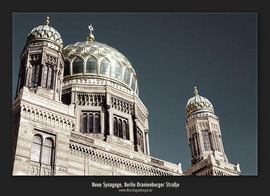 Neue Synagoge, Berlin Oranienburger Straße