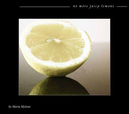 -----no more juicy lemons------------