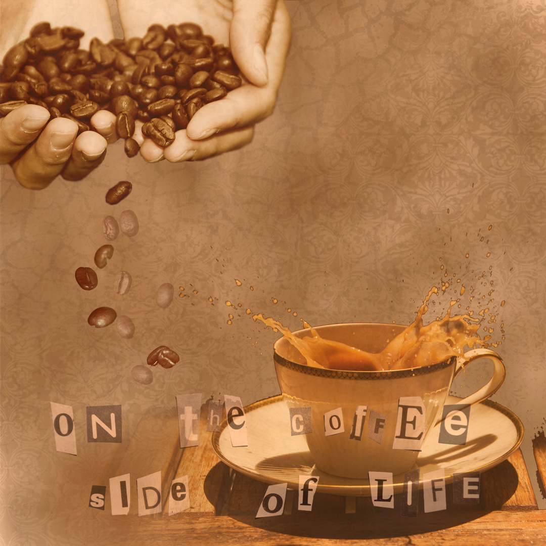 on the coffee side of life
