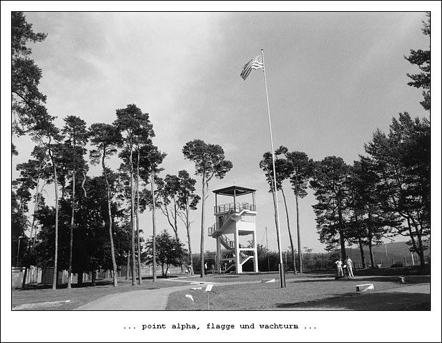 Point Alpha (10): Flagge und Wachturm