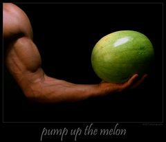 Pump Up The Melon!