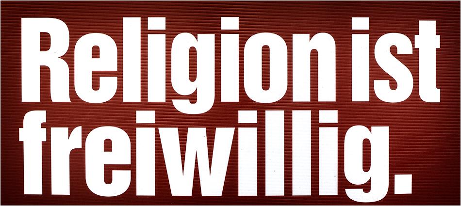 -- religion ist freiwillig --