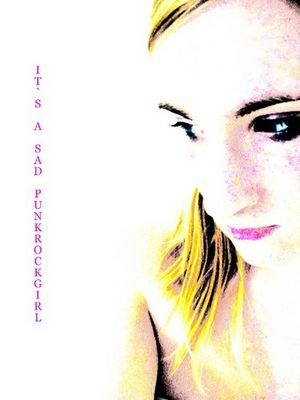 ...sad punkrockgirl....
