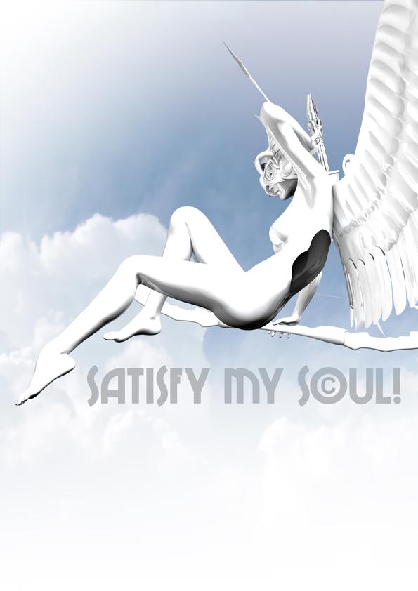 ...satisfy my soul...
