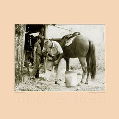 Shoeing the Horse (Series Now & Then)