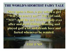 Shortest Fairy Tale Ever ...