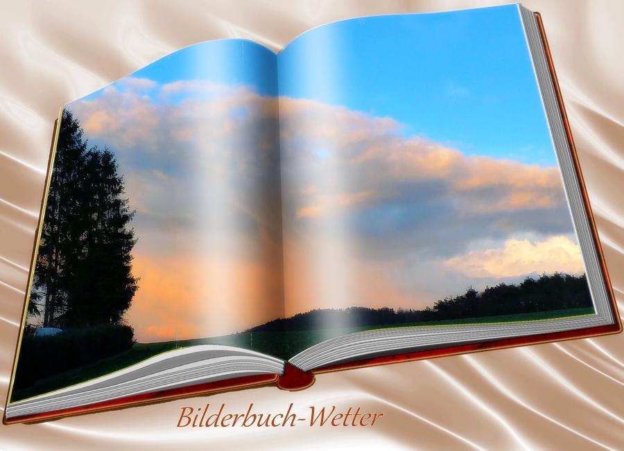 so ein Bilderbuch-Wetter