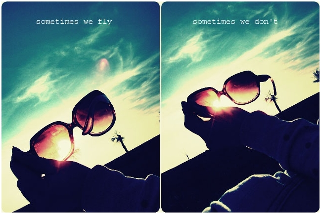 Sometimes we fly, sometimes we don't