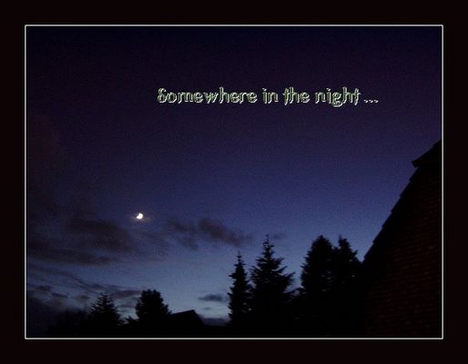 Somewhere in the night