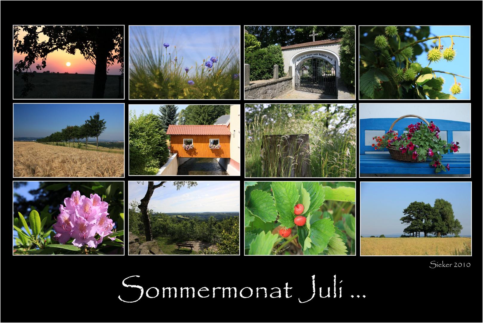 Sommermonat Juli ...