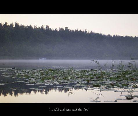 ...still und starr ruht der See