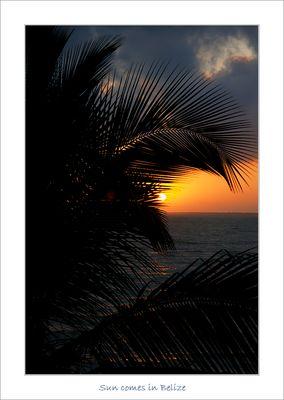 Sun Comes in Belize