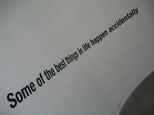 ...the best things in life happen accidently...