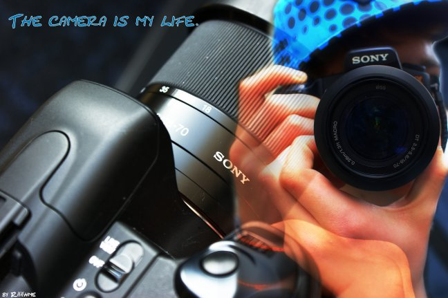 The camera is my Life