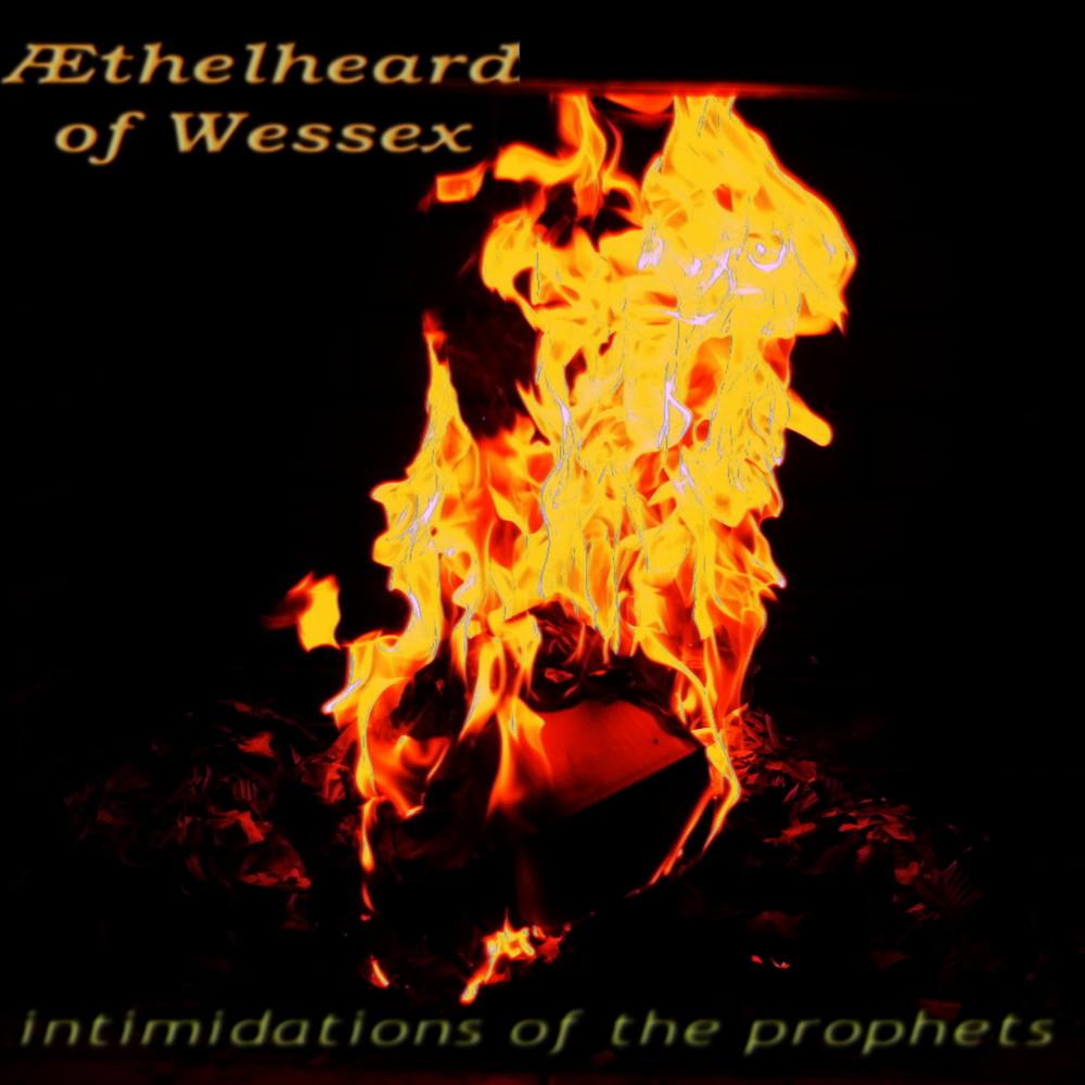Æthelheard of Wessex - intimidations of the prophets