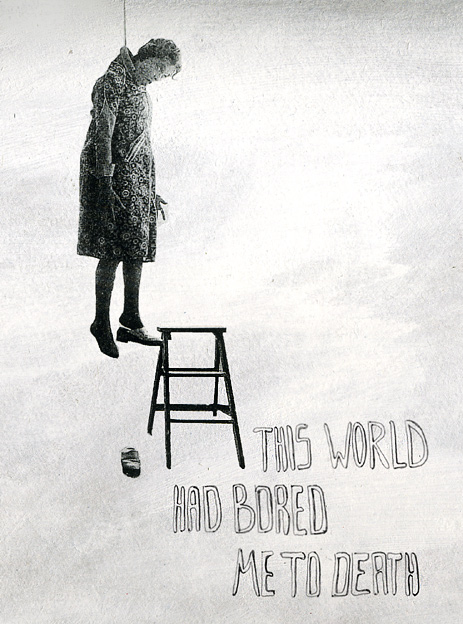 this world had bored me to death