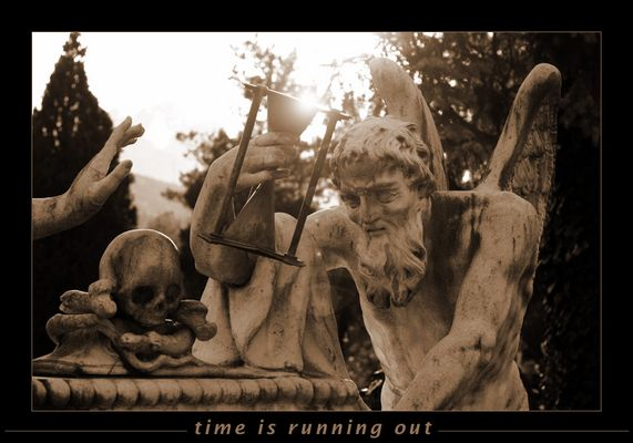 [ time is running out ]