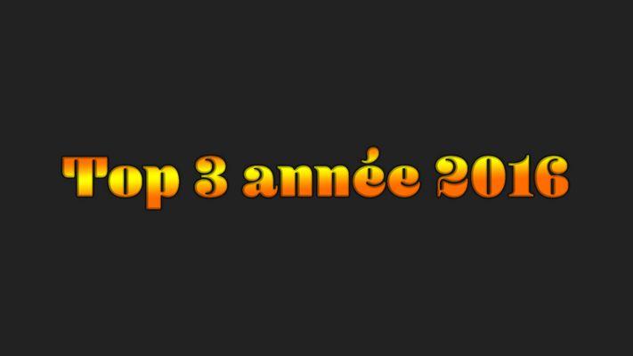Top 3 année 2016