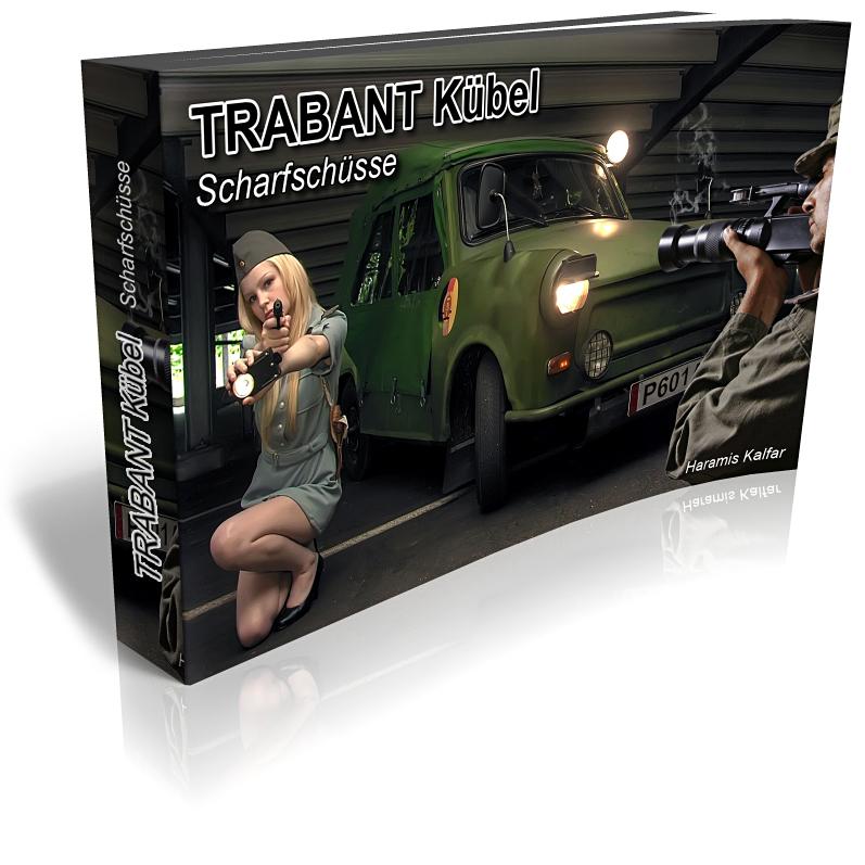 TRABANT Kübel - Scharfschüsse - Bildband bei Amazon erhältlich: