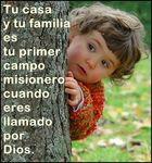 Tu casa y tu familia es tu primer campo misionero cuando eres llamado por Dios.