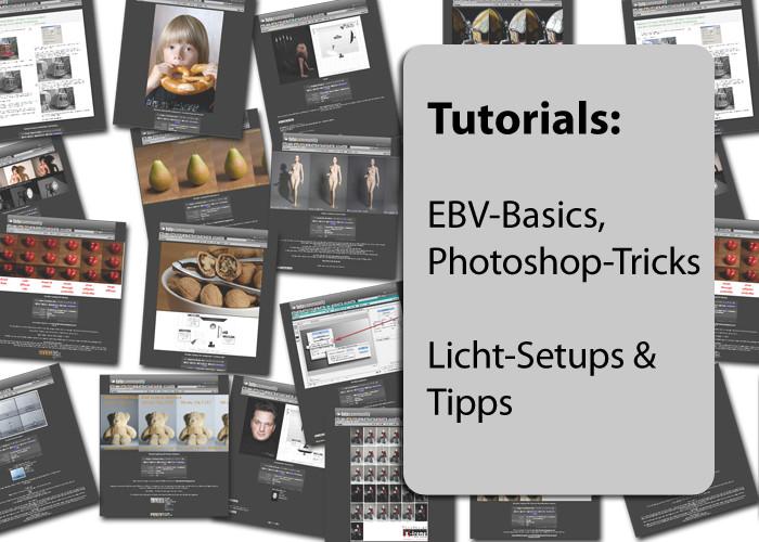 Tutorials - EBV-Basics, PS-Tricks; Licht-Setups & Tipps