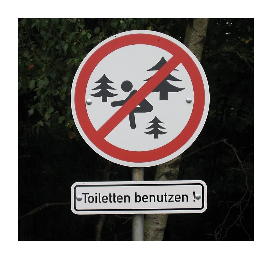 ... und nich in Wald kacken !!!