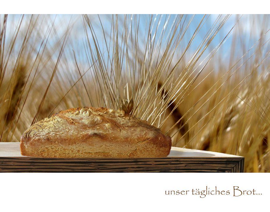 unser tägliches Brot…