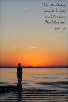 Von allen Seiten umgibst du mich....Psalm 139,5