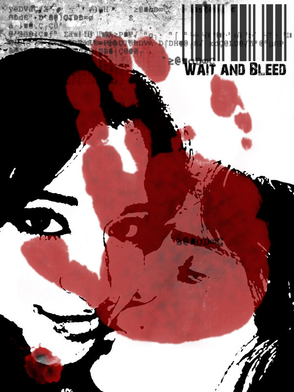 Wait and Bleed; Bleed and Die
