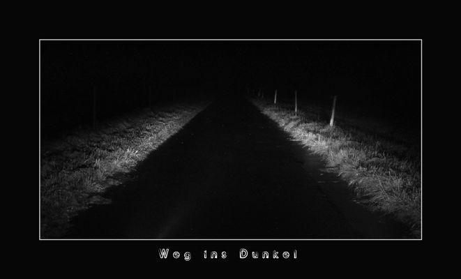 ° Weg ins Dunkel °