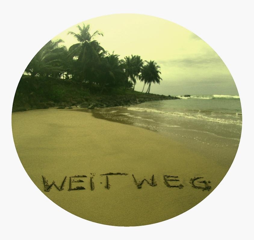 WEIT WEG