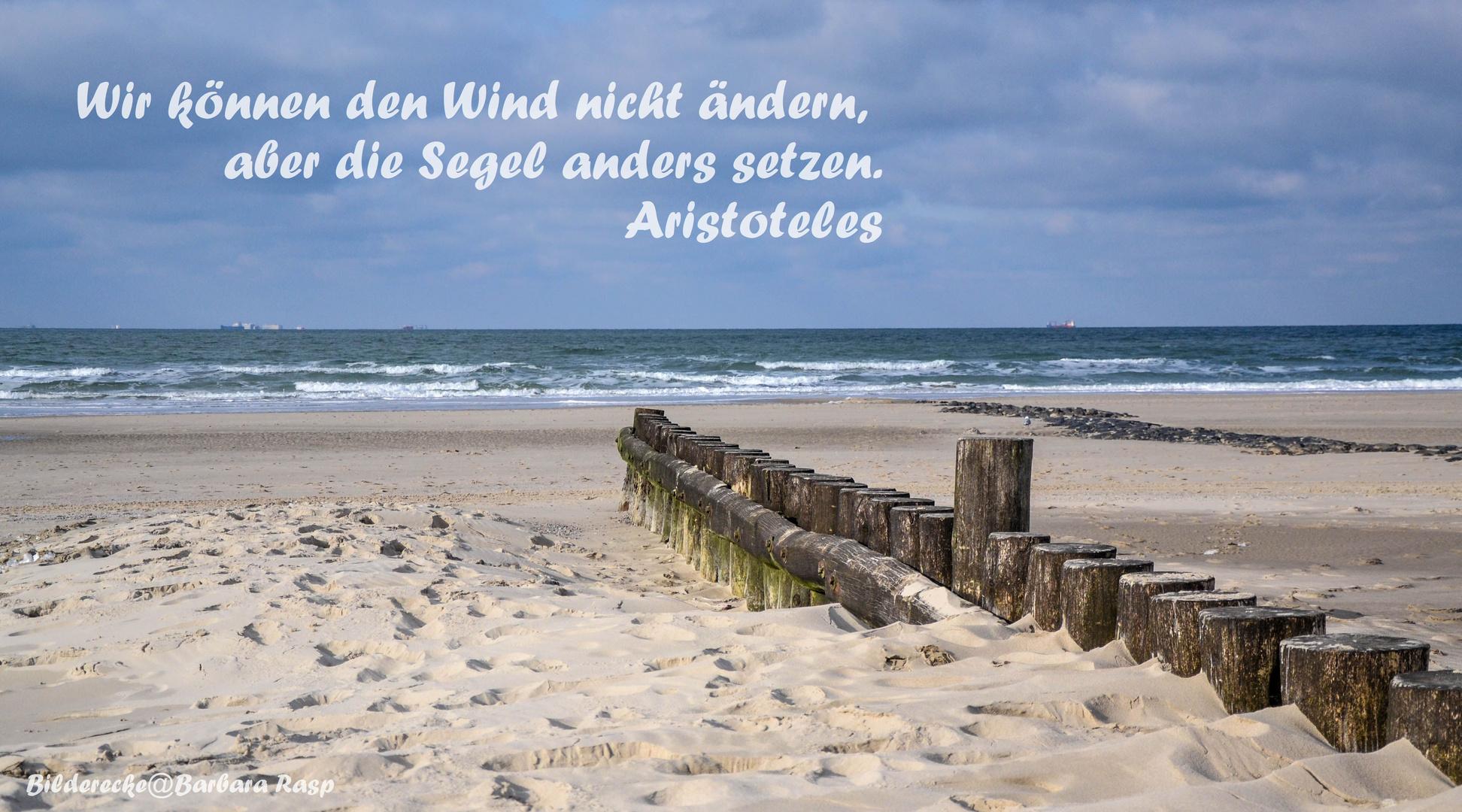 Wir können den Wind nicht ändern....