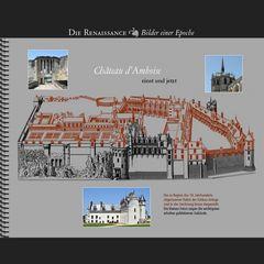 1492 • Château d'Amboise – einst und jetzt