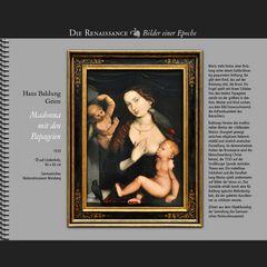 1533 • Hans Baldung Grien, Madonna mit den Papageien