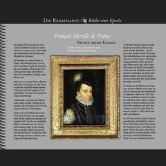 1555 • François Hercule de France | Bruder dreier Könige