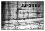 """23. """"SILENCE IS SEXY"""""""