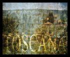 a journey through... TOSCANA