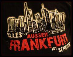 """""""Alles außer Frankfurt ist Scheiße"""""""