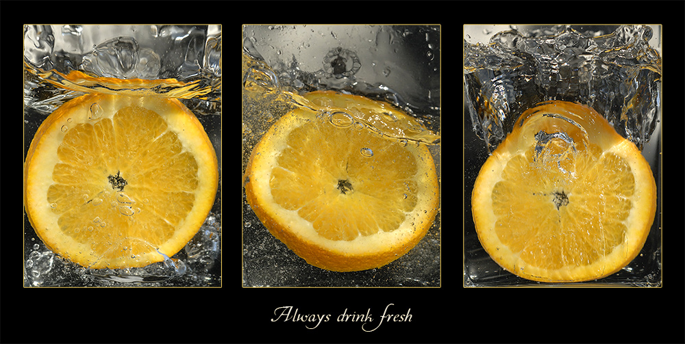 Always drink fresh