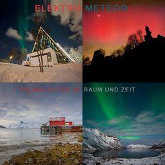 Ausstellung Elektrometeor - Polarlichter in Raum und Zeit