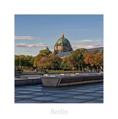 """Berlin """" Blick zum DOM, aus meiner Sicht..."""""""