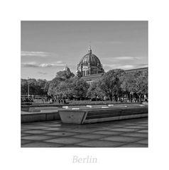 """Berlin """" der Blick zum DOM, aus meiner Sicht..."""""""
